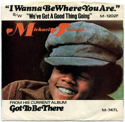 1972-MICHAEL JACKSON-I WANNA BE WHERE YOU ARE&WE'VE GOT A GOOD THING GOING-美国版7寸单曲唱片